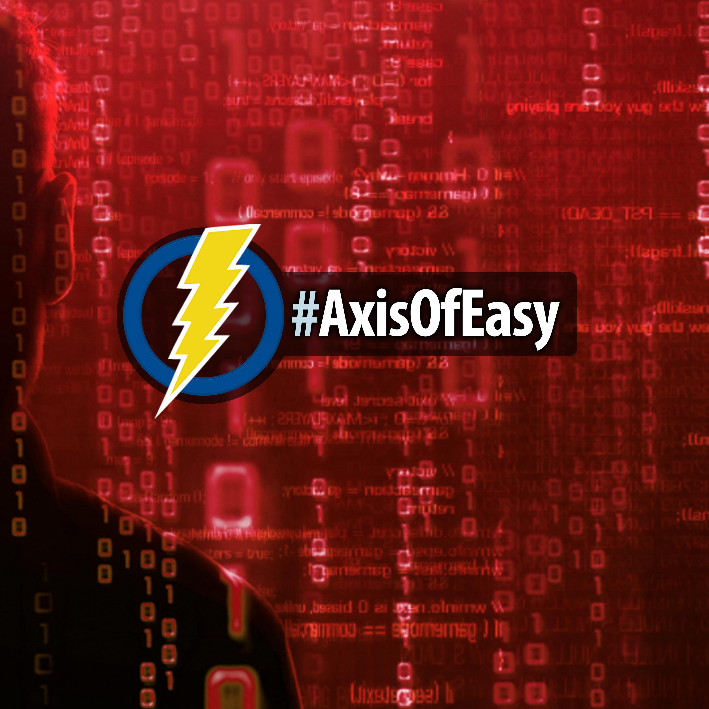 #AxisOfEasy Weekly